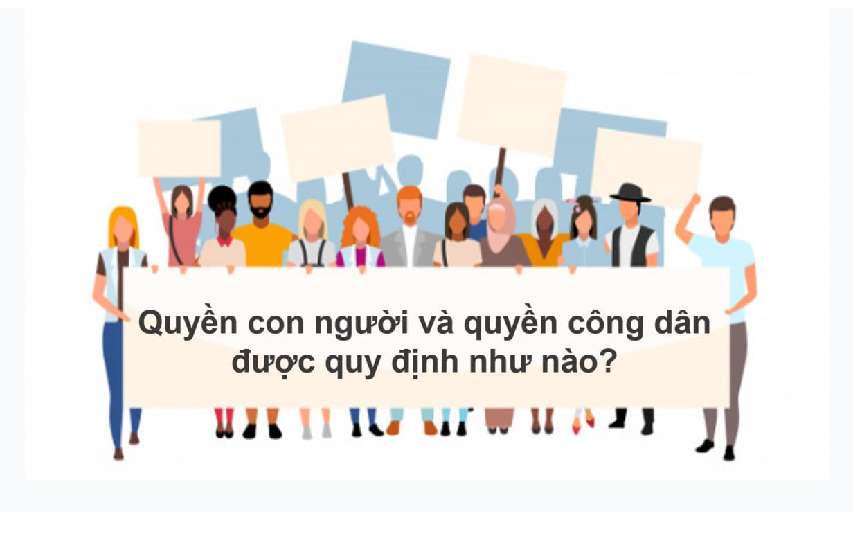 Quyen Cong Dan Va Quyen Con Nguoi Duoc Quy Dinh Nhu Nao