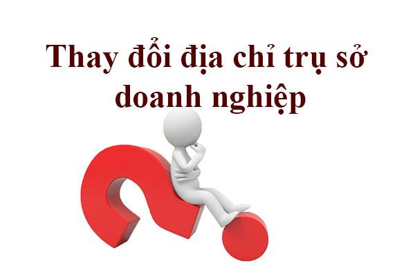 Thay Doi Dia Chi Tru So Doanh Nghiep