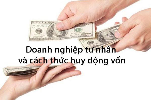 Doanh Nghiep Tu Nhan Va Cach Huy Dong Von
