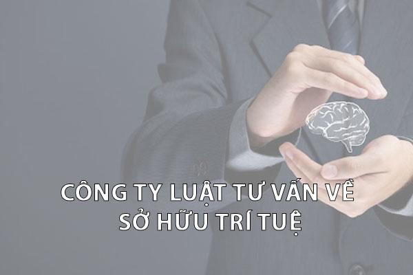 Cong Ty Luat Tu Van Ve So Huu Tri Tue