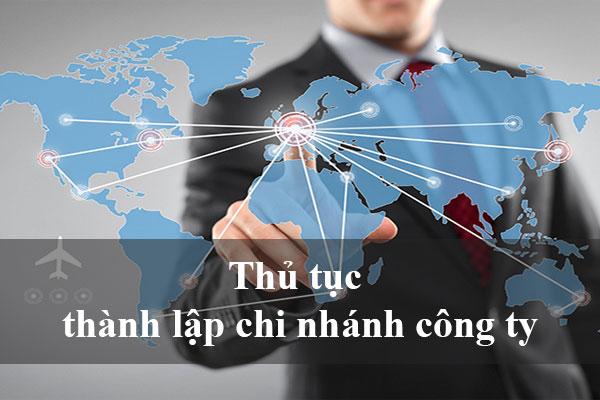 Thu Tuc Thanh Lap Chi Nhanh Cong Ty