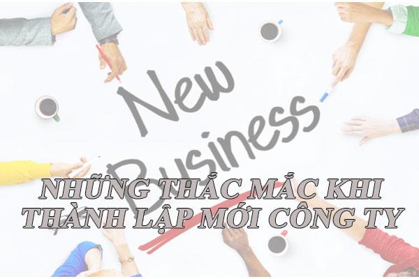 Nhung Thac Mac Khi Thanh Lap Moi Cong Ty