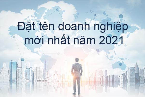 Đặt tên doanh nghiệp mới nhất 2021